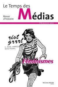 Temps des médias (Le). n° 29, Féminismes