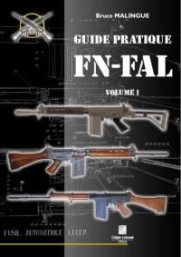 Guide pratique FN-FAL. Volume 1,