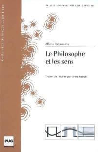 Le philosophe et les sens : introduction à la philosophie de la perception