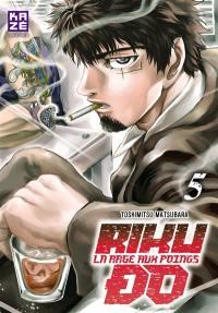 Riku-do : la rage aux poings. Vol. 5
