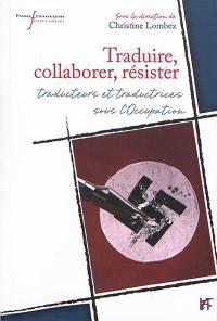 Traduire, collaborer, résister