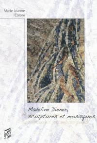 Madeline Diener, sculptures et mosaïques