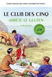 Le club des Cinq à l'âge adulte, Le club des Cinq arrête le gluten