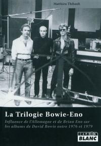 La trilogie Bowie-Eno