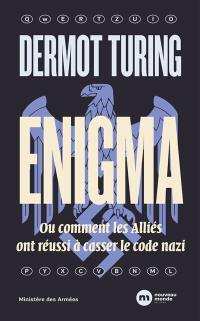 Enigma ou Comment les alliés ont réussi à casser le code nazi