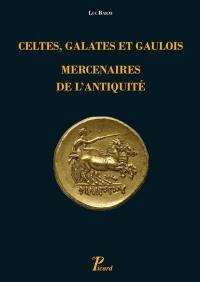 Celtes, Galates et Gaulois, mercenaires de l'Antiquité