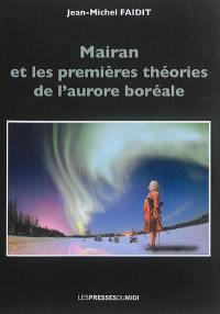 Mairan et les premières théories de l'aurore boréale