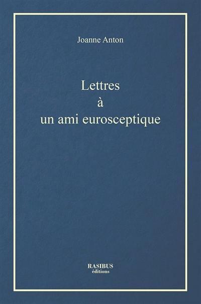 Lettres à un ami eurosceptique