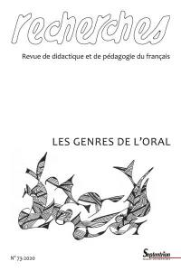 Recherches : revue de didactique et de pédagogie du français. n° 73, Les genres de l'oral