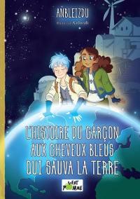 L'histoire du garçon aux cheveux bleus qui sauva la Terre