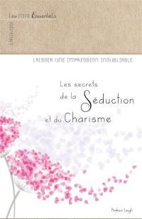 Les secrets du charisme et de la séduction