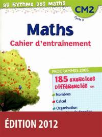 Maths, CM2 cycle 3 : cahier d'entraînement : programme 2008