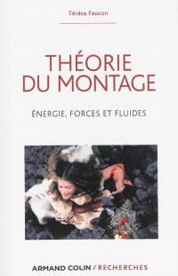 Théorie du montage : énergie, forces et fluides