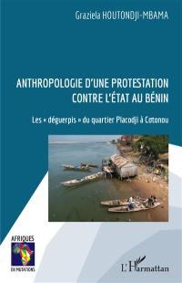 Anthropologie d'une protestation contre l'Etat au Bénin