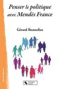 Penser le politique avec Mendès France