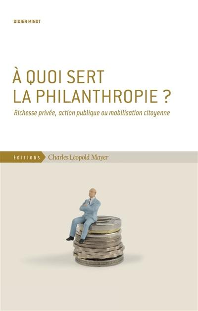 A quoi sert la philanthropie ?