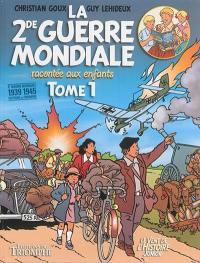 La 2de Guerre mondiale racontée aux enfants. Volume 1,