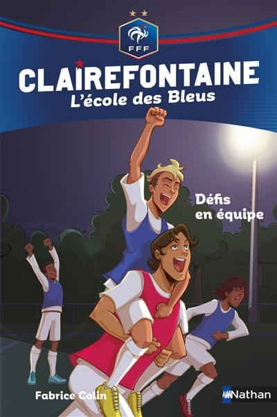 Clairefontaine. Volume 4, Défis en équipe