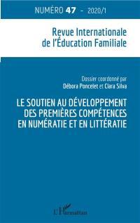 Revue internationale de l'éducation familiale (La). n° 47, Le soutien au développement des premières compétences en numératie et en littératie