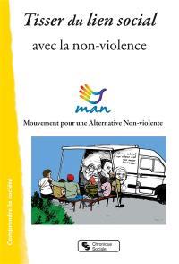 Tisser du lien social avec la non violence