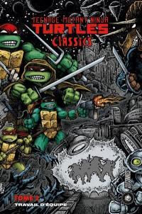 Teenage mutant ninja Turtles. Volume 2, Travail d'équipe