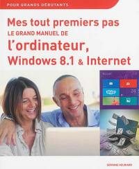 Le grand manuel de l'ordinateur, Windows 8.1 & Internet