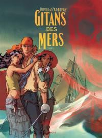Gitans des mers. Volume 1,