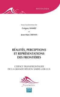 Réalités, perceptions et représentations des frontières