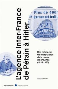 L'agence Inter-France de Pétain à Hitler