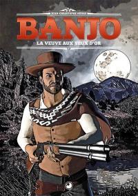 Banjo. Volume 2, La veuve aux yeux d'or