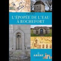 L'épopée de l'eau à Rochefort, 1666-1970