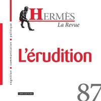 Hermès. n° 87, L'érudition