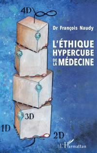 L'éthique hypercube de la médecine