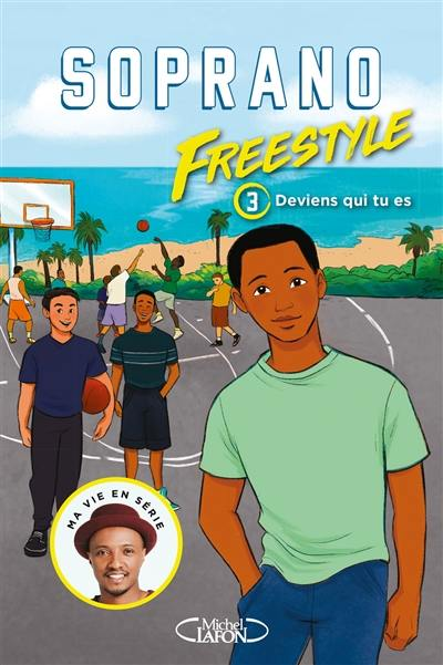 Freestyle. Volume 3, Deviens qui tu es !