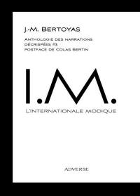 Anthologie des narrations décrispées. Vol. 3. L'internationale modique