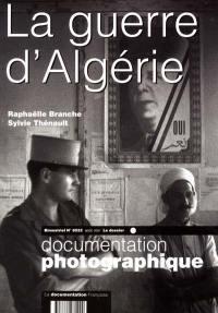 Documentation photographique (La). n° 8022, La guerre d'Algérie
