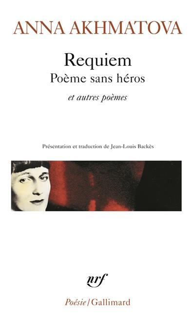 Requiem : poème sans héros : et autres poèmes