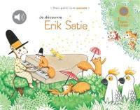 Je découvre Erik Satie