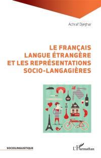 Le français langue étrangère et les représentations socio-langagières