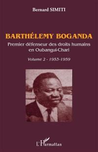 Barthélemy Boganda. Volume 2, 1953-1959