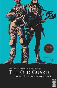 The old guard. Volume 2, Retour en force