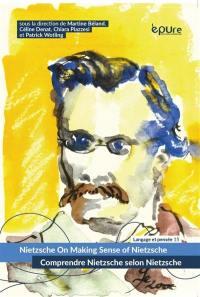 Nietzsche on making sense of Nietzsche = Comprendre Nietzsche selon Nietzsche