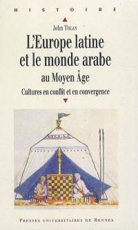 L'Europe latine et le monde arabe au Moyen Age