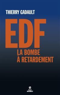 EDF, la bombe à retardement