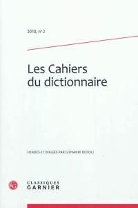 Cahiers du dictionnaire (Les). n° 2,