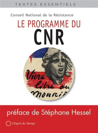 Le programme du CNR. Précédé de Vérités d'hier, résistances d'aujourd'hui