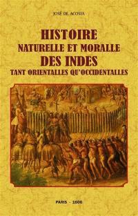 Histoire naturelle et moralle des Indes tant orientalles qu'occidentalles