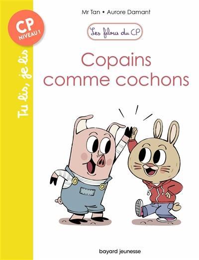 Les filous du CP, Copains comme cochons