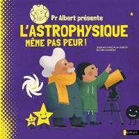 Professeur Albert présente l'astrophysique
