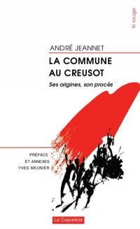 La Commune au Creusot : ses origines, son procès